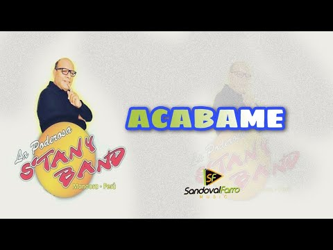 Stany Band - Acabame (Letra)