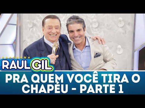Para Quem Você Tira O Chapéu - Parte 1 - João Kleber | Programa Raul Gil  (05/05/18)