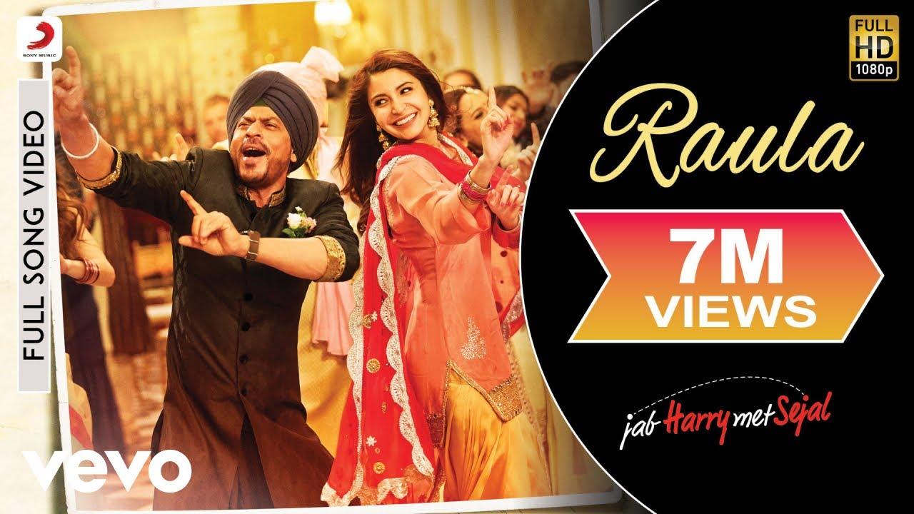 Download Raula Full Video - Jab Harry Met Sejal|Shah Rukh Khan, Anushka|Diljit Dosanjh|Pritam