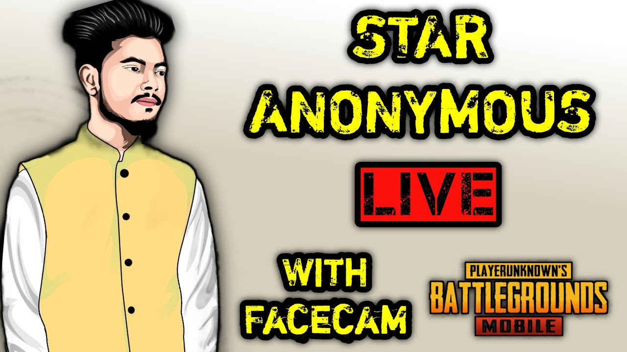 STAR ANONYMOUS LIVE - PUBG MOBILE