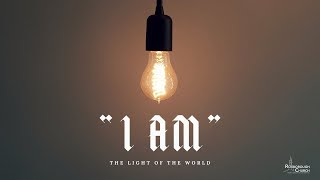 I AM...the Light of the World| Pastor Ray Garcia | February 28, 2021