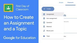 How to Create an Assignment and Add a Topic in Google Classroom