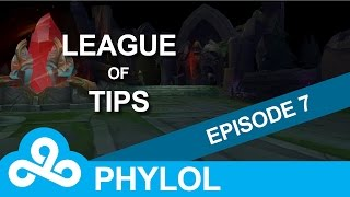League of Tips : Episode 7