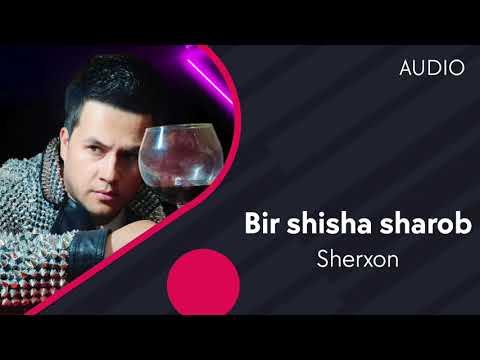Sherxon - Bir Shisha Sharob