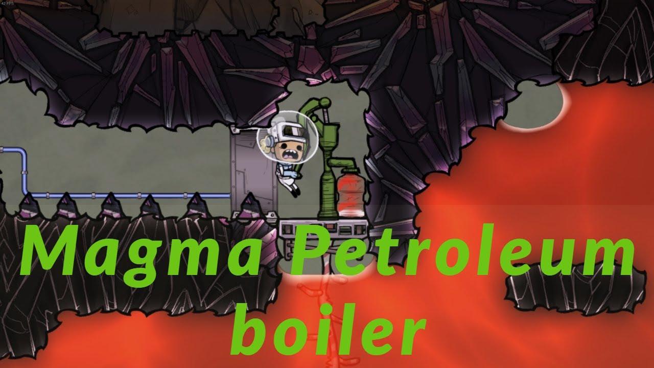 QOL Mk3, 16 Magma petroleum boiler part 1 : Oxygen not included