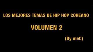 [K-HIP HOP] LOS MEJORES TEMAS DE HIP HOP COREANO VOLUMEN 2