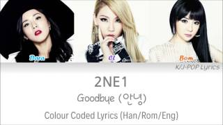 Gambar cover 2NE1 (투애니원) - Goodbye (안녕) Colour Coded Lyrics (Han/Rom/Eng)