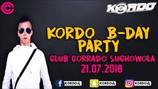 KORDO B-Day Party @ Club Corrado Suchowola & 21.07.2018