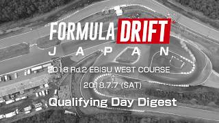 FORMULA DRIFT JAPAN 2018 Rd.2 EBISU Qualifying