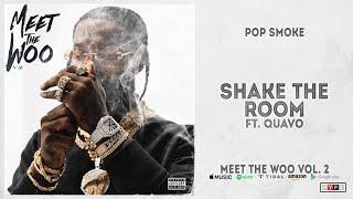 Gambar cover Pop Smoke - Shake The Room Ft. Quavo (Meet The Woo 2)