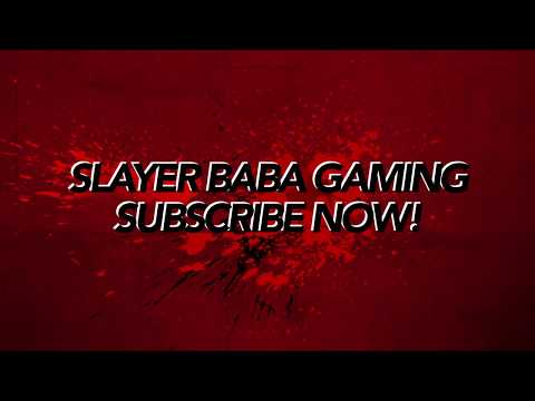 Slayer Baba Gaming - PRO GAMER - CHANNEL TRAILER