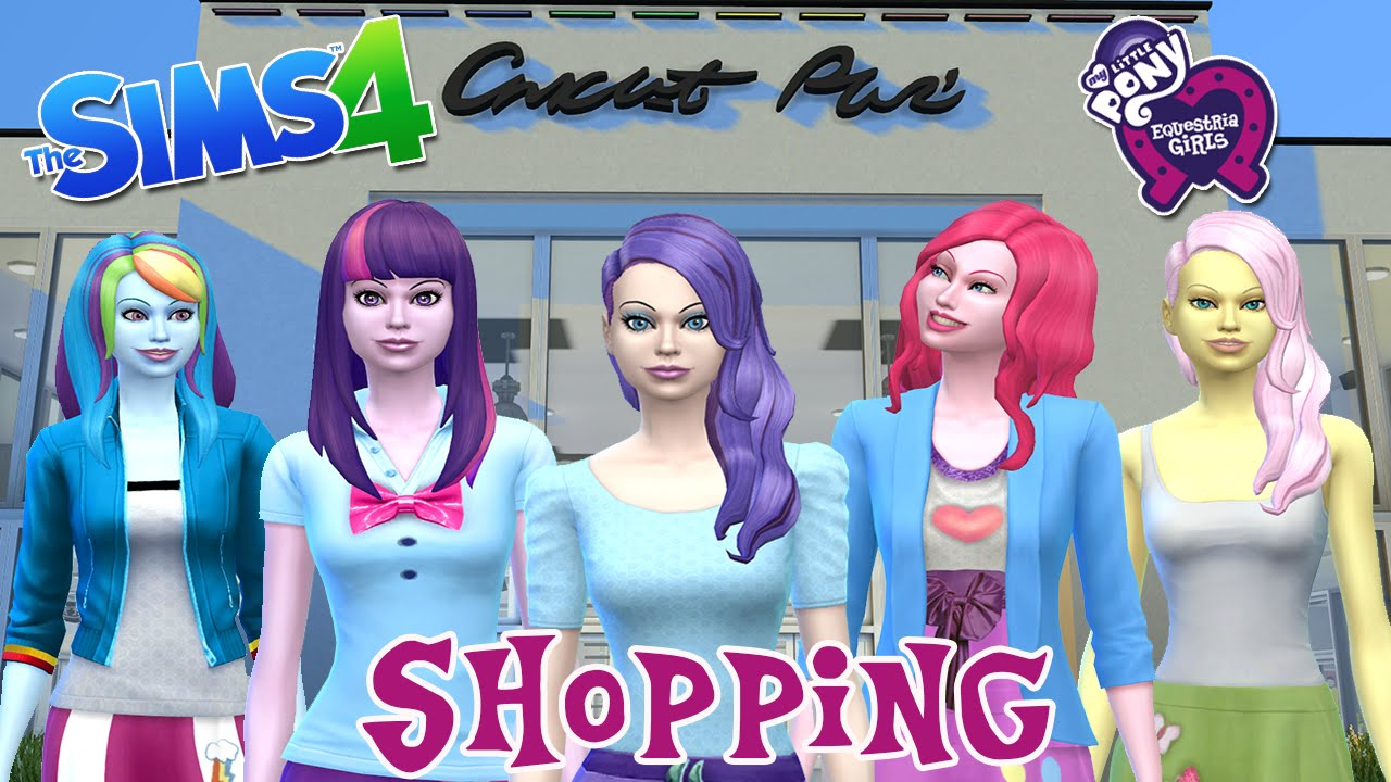 the sims 4 my little pony go shopping youtube