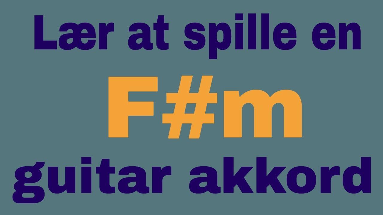 Lær at spille en F#-mol (F#m) akkord på guitar