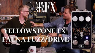 Yellowstone FX Fauna Fuzz/Drive with the creator & builder Oli Brown
