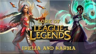 Lore of League of Legends [Part 45] Irelia and Karma (Old Lore)