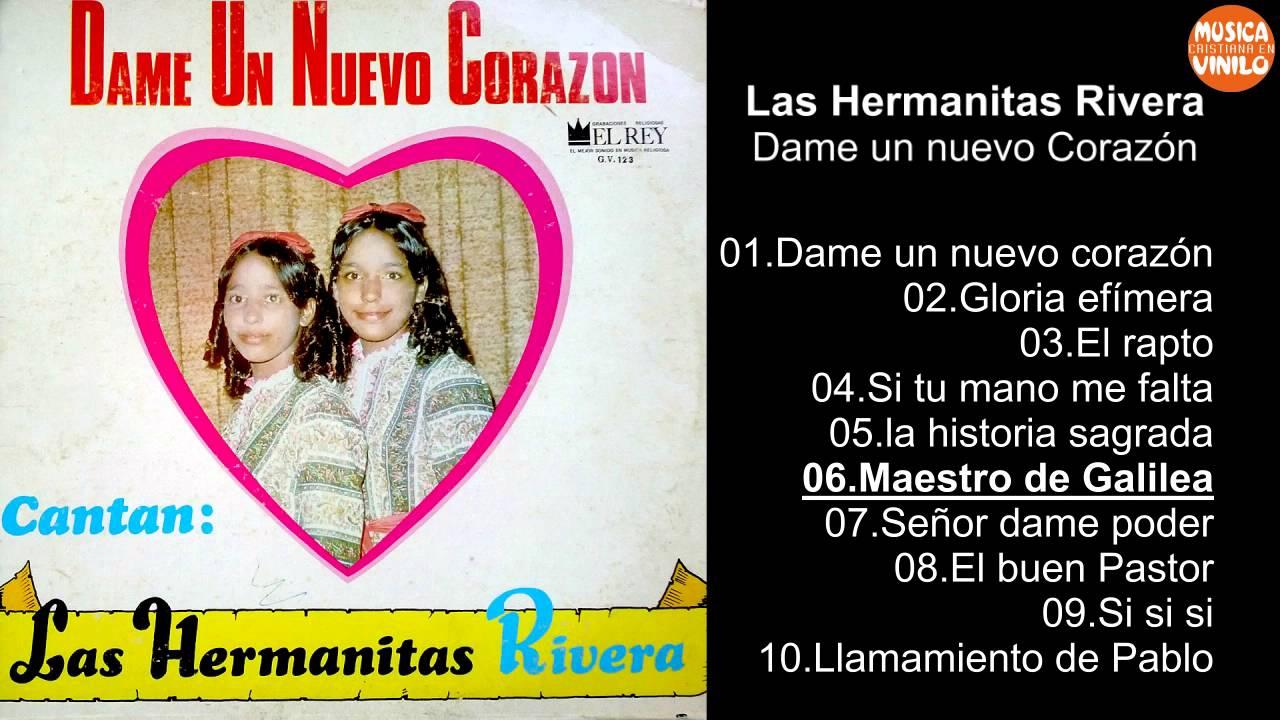 Las Hermanitas Rivera Dame Un Nuevo Corazón Youtube
