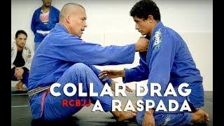 Collar drag a raspada – Roger Coelho BJJ
