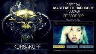 Official Masters of Hardcore podcast by Korsakoff 022