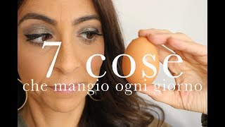 7 #cose che mangio ogni giorno | what i eat in a day | AnnalisaSuperStar