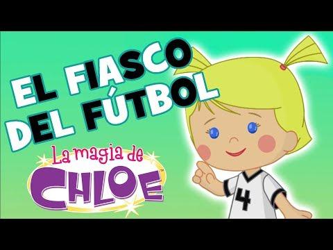 La magia de Chloe – El fiasco del Fútbol | Episodios Completos | Dibujos animados para Niños