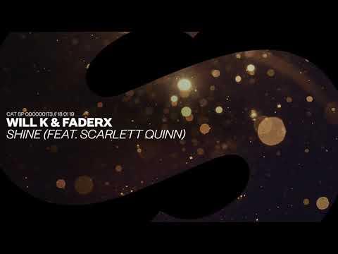 WILL K & FaderX - Shine (feat. Scarlett Quinn)