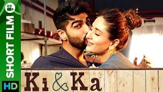 "1 Year of ""Ki & Ka"" | Special Edition | Arjun Kapoor & Kareena Kapoor | Short Flim"