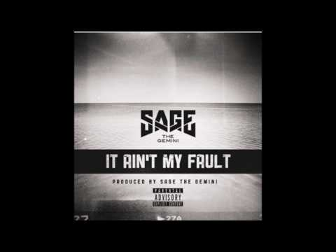 It Ain't My Fault (Prod. by Sage The Gemini)