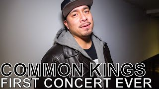 Common Kings - FIRST CONCERT EVER Ep. 52