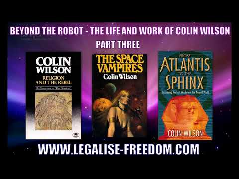 Gary Lachman - Beyond The Robot: The Life and Work of Colin Wilson - Part Three