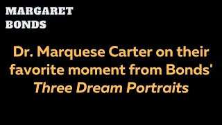 Dr. Marquese Carter on their favorite moment in Margaret Bonds' Three Dream Portraits