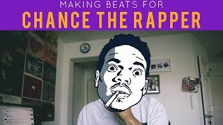 Making Beats For: Chance The Rapper | (Using Ableton Live)
