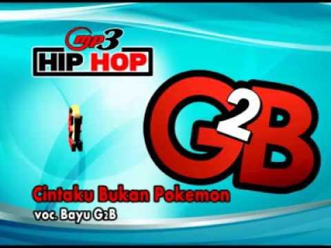 HIP-HOP-DANGDUT-BAYU G2B-CINTAKU BUKAN POKEMON