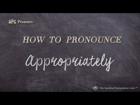 How to Pronounce Appropriately  |  Appropriately Pronunciation