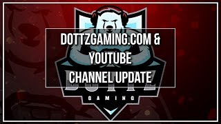 Dottz Gaming Channel Update July 2018 (Back from Vacation)