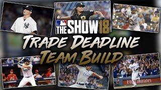 2018 Trade Deadline Team Build! MLB The Show 18 Diamond Dynasty