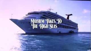 Mayhem 2012 CRUISE PROMO