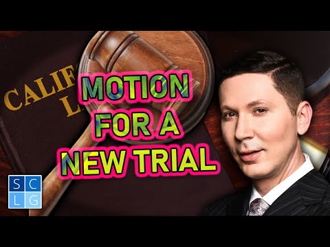 """What is a """"Motion for a New Trial?"""" – A Former D.A. explains"""