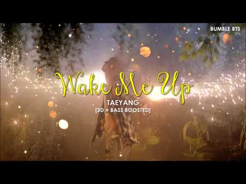 [3D+BASS BOOSTED] TAEYANG (태양) - WAKE ME UP | bumble.bts
