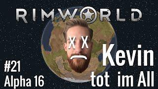 RimWorld - Kevin tot im All 21 - Rich Explorer - Alpha 16 Modded German Deutsch