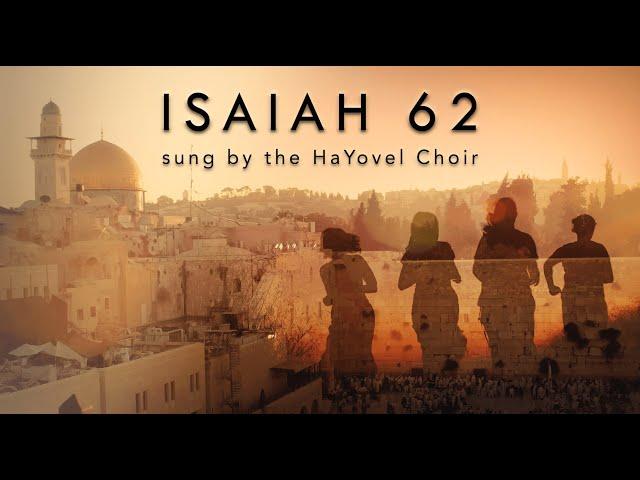 Isaiah 62 sung by the HaYovel Choir