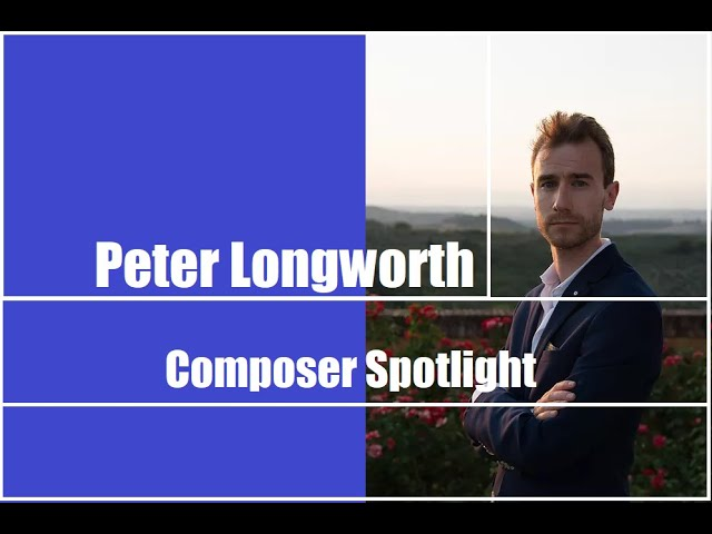 Composer Spotlight -  Peter Longworth (Ep. 6)