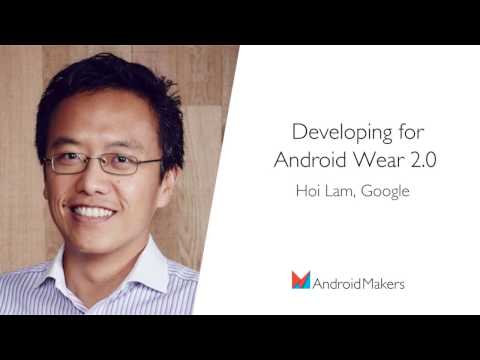 Developing for Android Wear 2.0 by Hoi Lam, Google EN