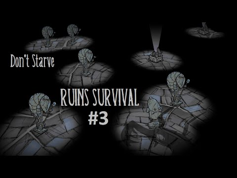 Don't Starve - Ruins Survival #3: Dangling Depth Dweller Delirium