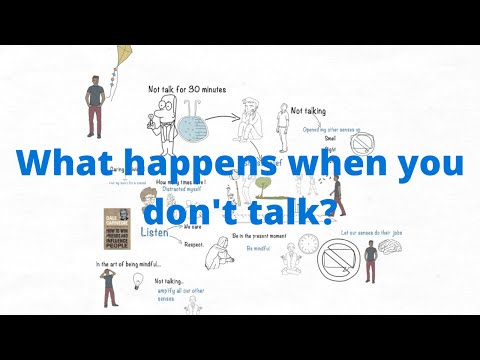 What happens when you don't talk?