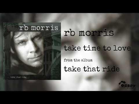 RB Morris - Take Time To Love