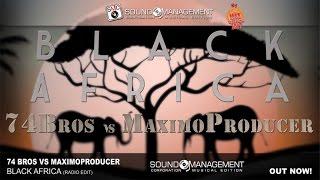 74 Bros Vs MaximoProducer - Black Africa (HIT MANIA CHAMPIONS 2017)