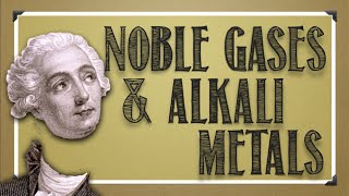 Periodic Table: Noble Gases & Alkali Metals