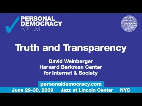 David Weinberger - PdF2009 - Truth and Transparency