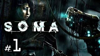 SOMA Gameplay #1 - Let
