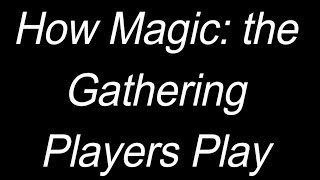 How Magic: the Gathering Players Play